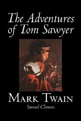 The Adventures of Tom Sawyer by Mark Twain, Fiction, Classics