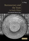 Bureaucracy and the State in Early China: Governing the Western Zhou