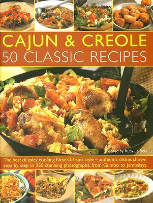 Cajun & Creole: 50 Classic Recipes