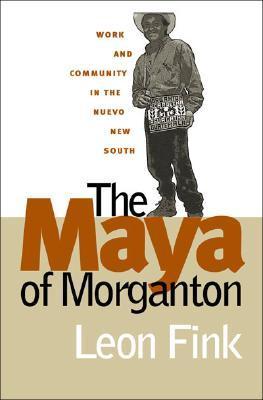 The Maya of Morganton by Leon Fink