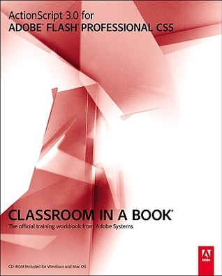 ActionScript 3.0 for Adobe Flash Professional CS5 Classroom in a Book: The Official Training Workbook from Adobe Systems [With CDROM]