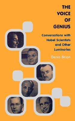 The Voice Of Genius: Conversations With Nobel Scientists And Other Luminaries