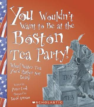 You Wouldn't Want to Be at the Boston Tea Party!: Wharf Water Tea, You'd Rather Not Drink