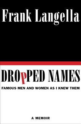 Dropped Names by Frank Langella