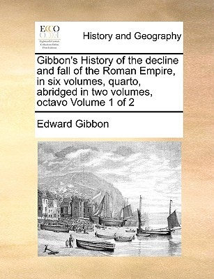History of the Decline & Fall of the Roman Empire, Vol 1 of 2