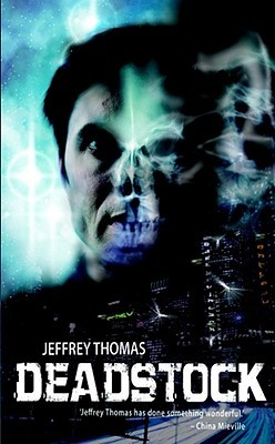 Deadstock by Jeffrey Thomas