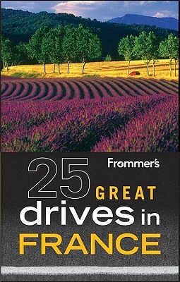 Frommer's 25 Great Drives in France