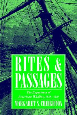 Rites and Passages: The Experience of American Whaling, 1830 1870