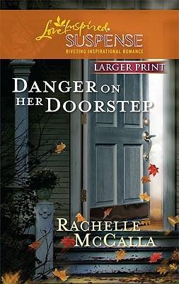 Danger on Her Doorstep by Rachelle McCalla