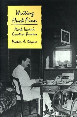 Writing Huck Finn by Victor Doyno