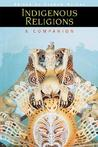 Indigenous Religions: A Companion