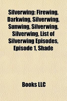 Silverwing Firewing Darkwing Sunwing