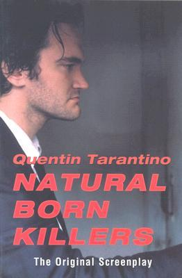 Natural Born Killers. The Original Screenplay