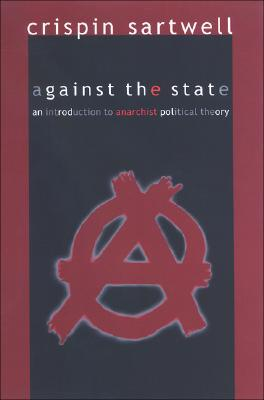 Against the State: An Introduction to Anarchist Political Theory