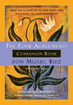 The four agreements companion book using the four agreements to 6597 platinumwayz