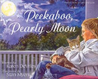Peekaboo, Pearly Moon: A Tender Story of Love and Loss