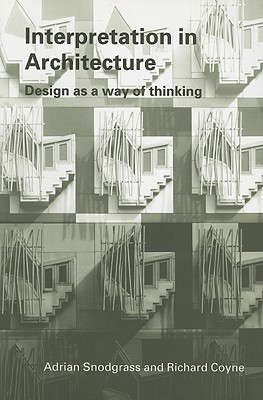 Interpretation in Architecture: Design as a Way of Thinking