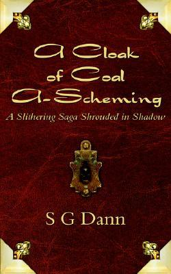 A Cloak of Coal A-Scheming: A Slithering Saga Shrouded in Shadow