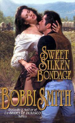 Sweet Silken Bondage by Bobbi Smith
