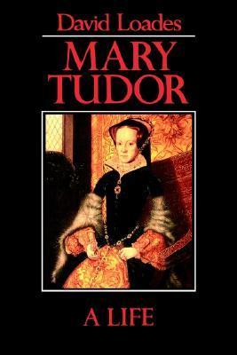 Mary Tudor: A Life