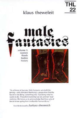 Male Fantasies: Volume 1: Women, Floods, Bodies, History