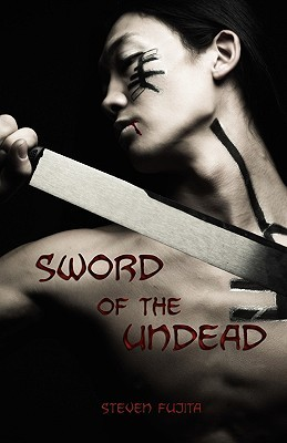 Sword of the Undead by Steven Fujita