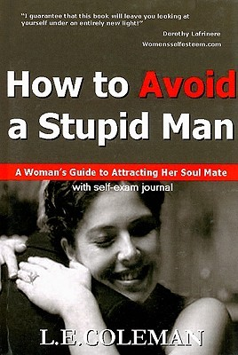 How to Avoid a Stupid Man by Larry E. Coleman