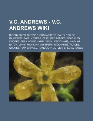 V.C. Andrews - V.C. Andrews Wiki: Biographies, Browse, Characters, Daughter of Darkness, Family Trees, Featured Images, Featured Quotes, Fern Longchamp, Gavin Longchamp, Hannah Eaton, Links, Midnight Whispers, Nicknames, Places, Quotes, Rain Arnold, Rando