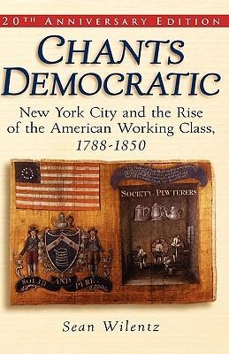 Chants Democratic by Sean Wilentz