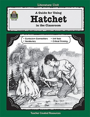 """Hatchet: A Guide for Using """"Hatchet"""" in the Classroom"""