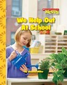 We Help Out at School by Amanda Miller