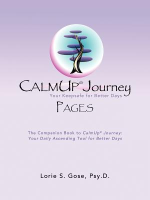 Calmup(r) Journey Pages: Your Keepsafe for Better Days