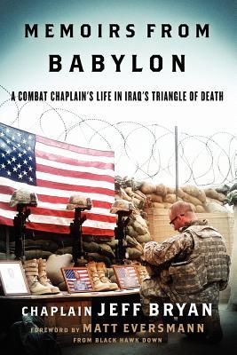 Memoirs from Babylon: A Combat Chaplain's Life in Iraq's Triangle of Death