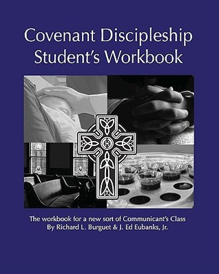 Covenant Discipleship Student's Workbook: The Workbook for a New Sort of Communicant's Class