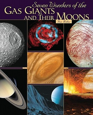 Seven Wonders of the Gas Giants and Their Moons