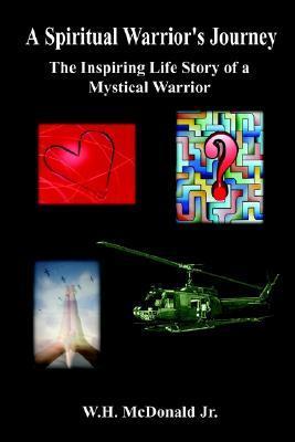A Spiritual Warrior's Journey: The Inspiring Life Story Of A Mystical Warrior