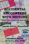 Accidental Encounters with History: And Some Lessons Learned