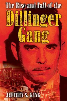 The Rise and Fall of the Dillinger Gang