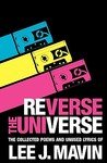Reverse the Universe: Collected Poems and Unused Lyrics