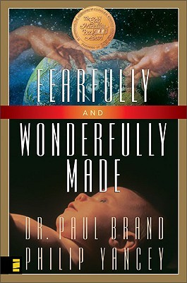 Fearfully and Wonderfully Made by Paul W. Brand