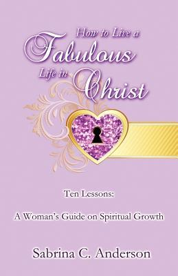 how-to-live-a-fabulous-life-in-christ