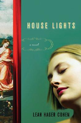 House Lights by Leah Hager Cohen