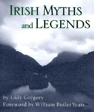 Irish Myths And Legends by Lady Augusta Gregory