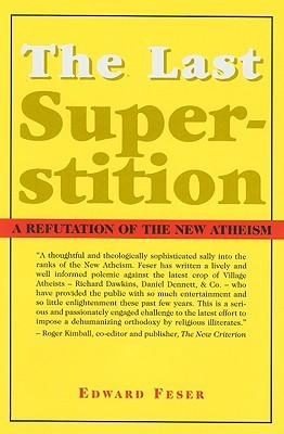 the-last-superstition-a-refutation-of-the-new-atheism