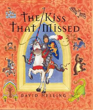 The Kiss That Missed by David Melling