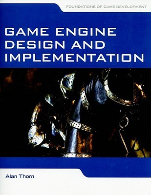 Game Engine Design and Implementation: Foundations of Game Development