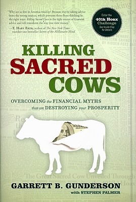 Killing Sacred Cows: Overcoming the Financial Myths That Are Destroying Your Prosperity