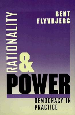 Rationality and Power: Democracy in Practice