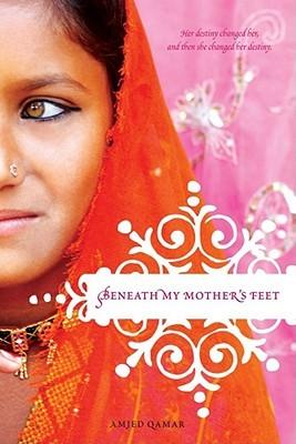Beneath My Mother's Feet by Amjed Qamar