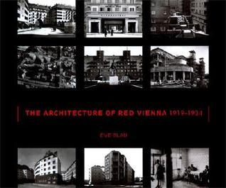 The Architecture of Red Vienna, 1919-1934